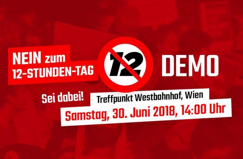 """Demo """"Nein zum 12-Stunden Tag"""" am 30. Juni in Wien"""